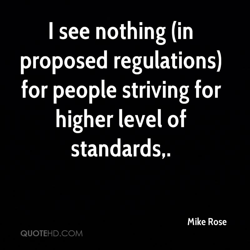 I see nothing (in proposed regulations) for people striving for higher level of standards.
