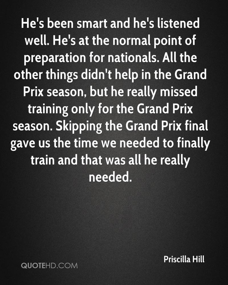 He's been smart and he's listened well. He's at the normal point of preparation for nationals. All the other things didn't help in the Grand Prix season, but he really missed training only for the Grand Prix season. Skipping the Grand Prix final gave us the time we needed to finally train and that was all he really needed.