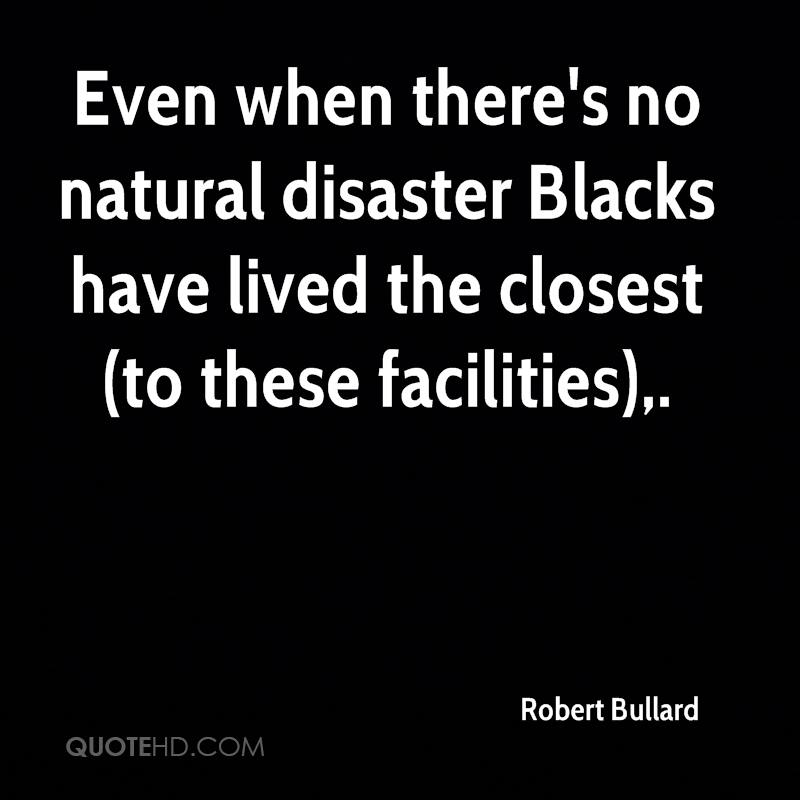 Even when there's no natural disaster Blacks have lived the closest (to these facilities).