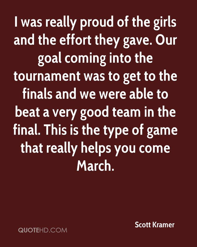 I was really proud of the girls and the effort they gave. Our goal coming into the tournament was to get to the finals and we were able to beat a very good team in the final. This is the type of game that really helps you come March.