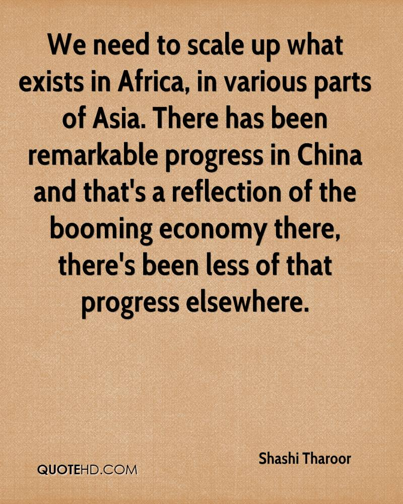 We need to scale up what exists in Africa, in various parts of Asia. There has been remarkable progress in China and that's a reflection of the booming economy there, there's been less of that progress elsewhere.