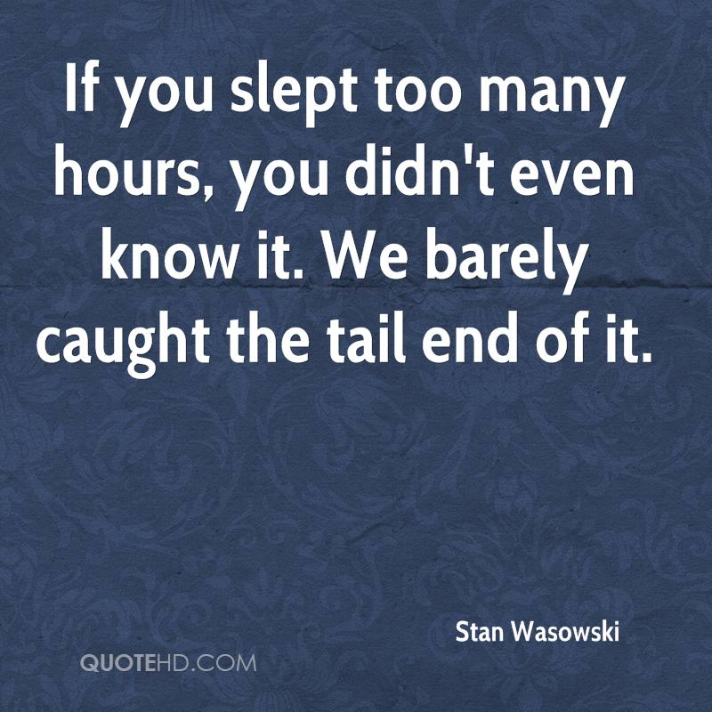 If you slept too many hours, you didn't even know it. We barely caught the tail end of it.