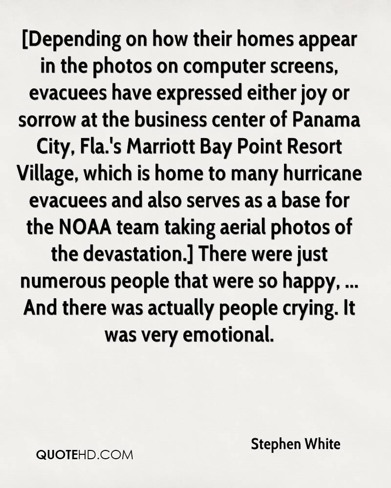[Depending on how their homes appear in the photos on computer screens, evacuees have expressed either joy or sorrow at the business center of Panama City, Fla.'s Marriott Bay Point Resort Village, which is home to many hurricane evacuees and also serves as a base for the NOAA team taking aerial photos of the devastation.] There were just numerous people that were so happy, ... And there was actually people crying. It was very emotional.