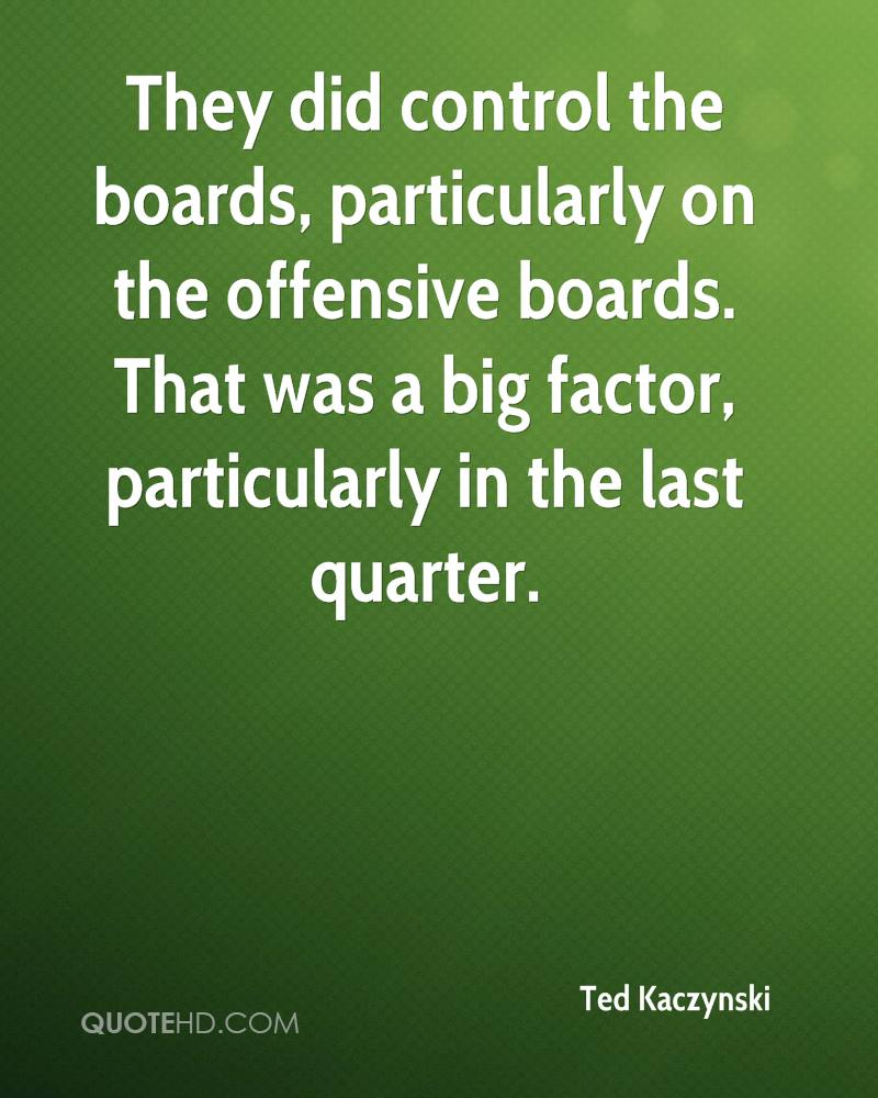 They did control the boards, particularly on the offensive boards. That was a big factor, particularly in the last quarter.