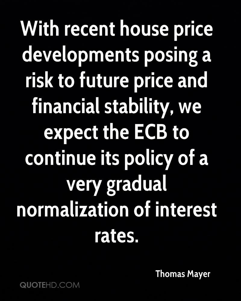 With recent house price developments posing a risk to future price and financial stability, we expect the ECB to continue its policy of a very gradual normalization of interest rates.