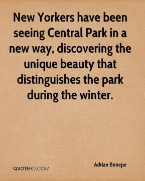 Adrian Benepe - New Yorkers have been seeing Central Park in a new way, discovering the unique beauty that distinguishes the park during the winter.