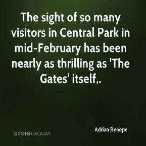 Adrian Benepe - The sight of so many visitors in Central Park in mid-February has been nearly as thrilling as 'The Gates' itself.