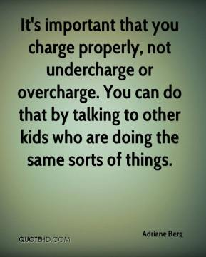 It's important that you charge properly, not undercharge or overcharge. You can do that by talking to other kids who are doing the same sorts of things.