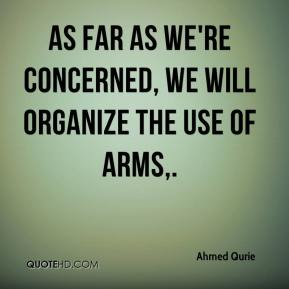 As far as we're concerned, we will organize the use of arms.