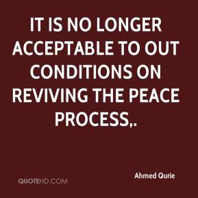 It is no longer acceptable to out conditions on reviving the peace process.