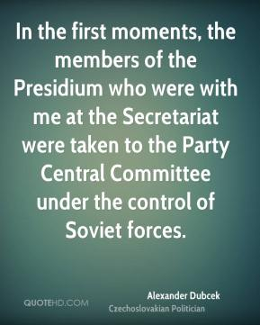 In the first moments, the members of the Presidium who were with me at the Secretariat were taken to the Party Central Committee under the control of Soviet forces.