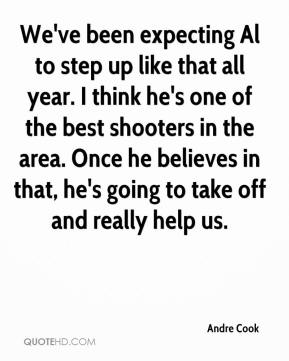 We've been expecting Al to step up like that all year. I think he's one of the best shooters in the area. Once he believes in that, he's going to take off and really help us.