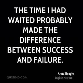The time I had waited probably made the difference between success and failure.