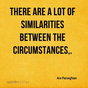 Ara Parseghian - There are a lot of similarities between the circumstances.
