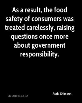 Asahi Shimbun - As a result, the food safety of consumers was treated carelessly, raising questions once more about government responsibility.