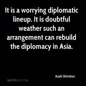 Asahi Shimbun - It is a worrying diplomatic lineup. It is doubtful weather such an arrangement can rebuild the diplomacy in Asia.