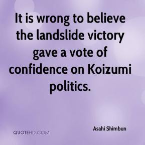 It is wrong to believe the landslide victory gave a vote of confidence on Koizumi politics.