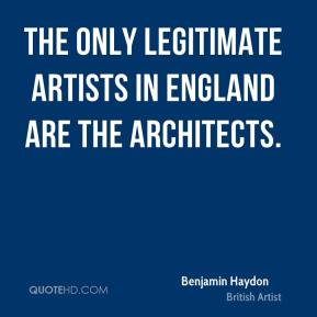 The only legitimate artists in England are the architects.