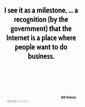I see it as a milestone, ... a recognition (by the government) that the Internet is a place where people want to do business.