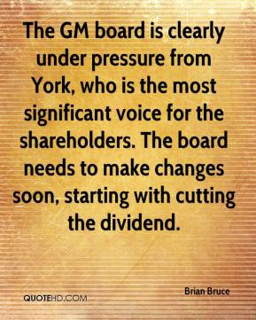The GM board is clearly under pressure from York, who is the most significant voice for the shareholders. The board needs to make changes soon, starting with cutting the dividend.