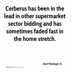 Cerberus has been in the lead in other supermarket sector bidding and has sometimes faded fast in the home stretch.