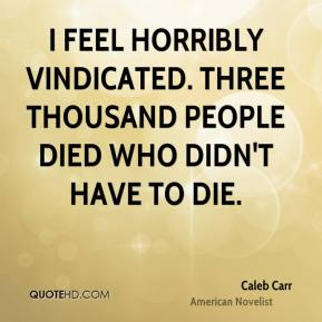 I feel horribly vindicated. Three thousand people died who didn't have to die.