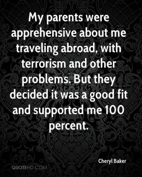 My parents were apprehensive about me traveling abroad, with terrorism and other problems. But they decided it was a good fit and supported me 100 percent.