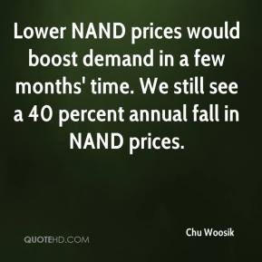 Chu Woosik - Lower NAND prices would boost demand in a few months' time. We still see a 40 percent annual fall in NAND prices.