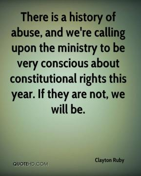 Clayton Ruby - There is a history of abuse, and we're calling upon the ministry to be very conscious about constitutional rights this year. If they are not, we will be.