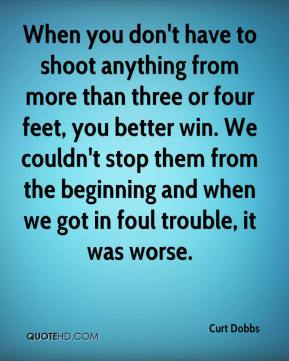 When you don't have to shoot anything from more than three or four feet, you better win. We couldn't stop them from the beginning and when we got in foul trouble, it was worse.