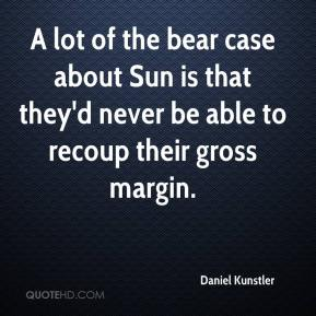 A lot of the bear case about Sun is that they'd never be able to recoup their gross margin.