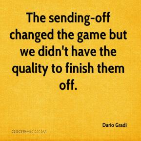 Dario Gradi - The sending-off changed the game but we didn't have the quality to finish them off.
