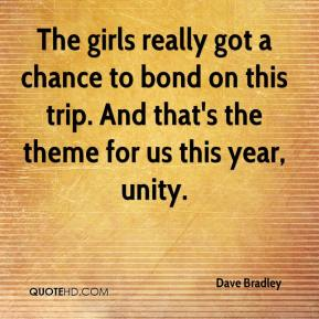 The girls really got a chance to bond on this trip. And that's the theme for us this year, unity.