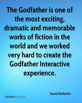 David DeMartini - The Godfather is one of the most exciting, dramatic and memorable works of fiction in the world and we worked very hard to create the Godfather Interactive experience.