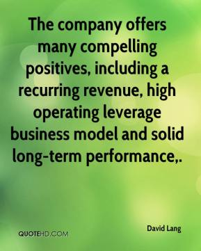 David Lang - The company offers many compelling positives, including a recurring revenue, high operating leverage business model and solid long-term performance.