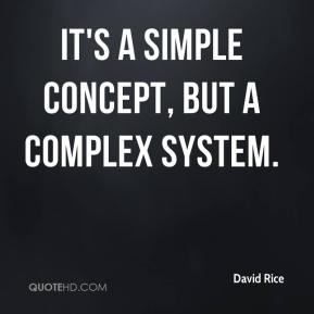 It's a simple concept, but a complex system.