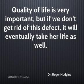 Quality of life is very important, but if we don't get rid of this defect, it will eventually take her life as well.