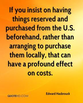 Edward Hasbrouck - If you insist on having things reserved and purchased from the U.S. beforehand, rather than arranging to purchase them locally, that can have a profound effect on costs.
