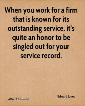When you work for a firm that is known for its outstanding service, it's quite an honor to be singled out for your service record.