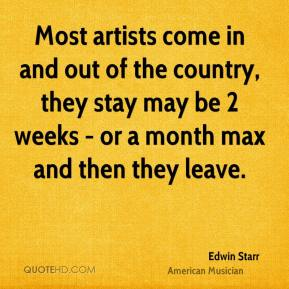Edwin Starr - Most artists come in and out of the country, they stay may be 2 weeks - or a month max and then they leave.