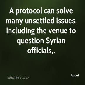 A protocol can solve many unsettled issues, including the venue to question Syrian officials.
