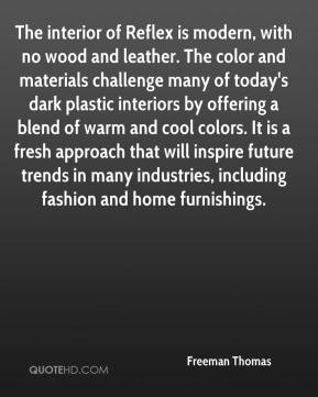 Freeman Thomas - The interior of Reflex is modern, with no wood and leather. The color and materials challenge many of today's dark plastic interiors by offering a blend of warm and cool colors. It is a fresh approach that will inspire future trends in many industries, including fashion and home furnishings.