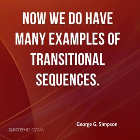 Now we do have many examples of transitional sequences.