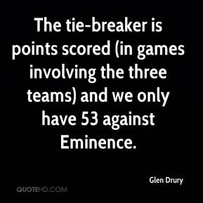 Glen Drury - The tie-breaker is points scored (in games involving the three teams) and we only have 53 against Eminence.