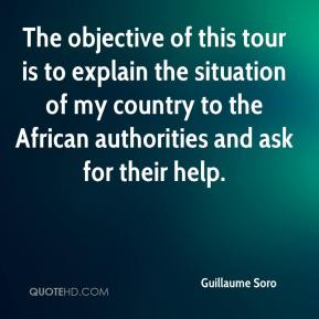 Guillaume Soro - The objective of this tour is to explain the situation of my country to the African authorities and ask for their help.