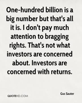 Gus Sauter - One-hundred billion is a big number but that's all it is. I don't pay much attention to bragging rights. That's not what investors are concerned about. Investors are concerned with returns.