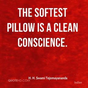 The softest pillow is a clean conscience.