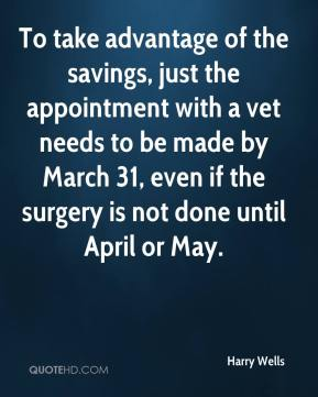 To take advantage of the savings, just the appointment with a vet needs to be made by March 31, even if the surgery is not done until April or May.
