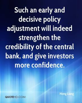 Hong Liang - Such an early and decisive policy adjustment will indeed strengthen the credibility of the central bank, and give investors more confidence.