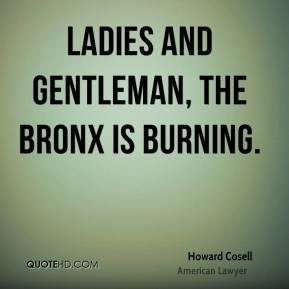 Ladies and Gentleman, the Bronx is burning.